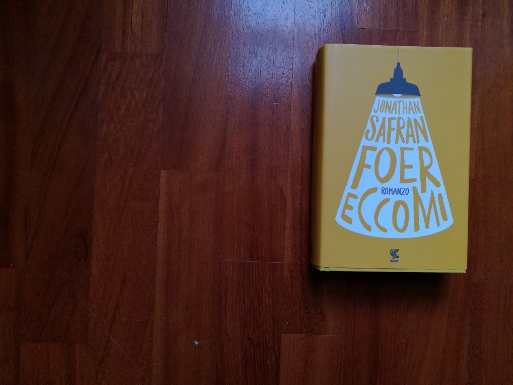 Eccomi, l'ultimo libro di Jonathan Safran Foer edito da guanda