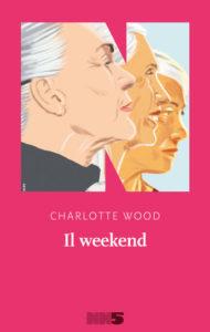 libro il weekend, di charlotte wood, edito da NN editore